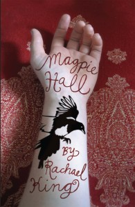 Magpie Hall by Rachael King