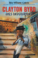 Cover of Clayton Byrd goes underground