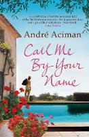 Cover of Call me by your name by Andre Aciman