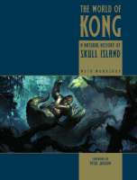 Cover of The world of Kong: A natural history of Skull Island